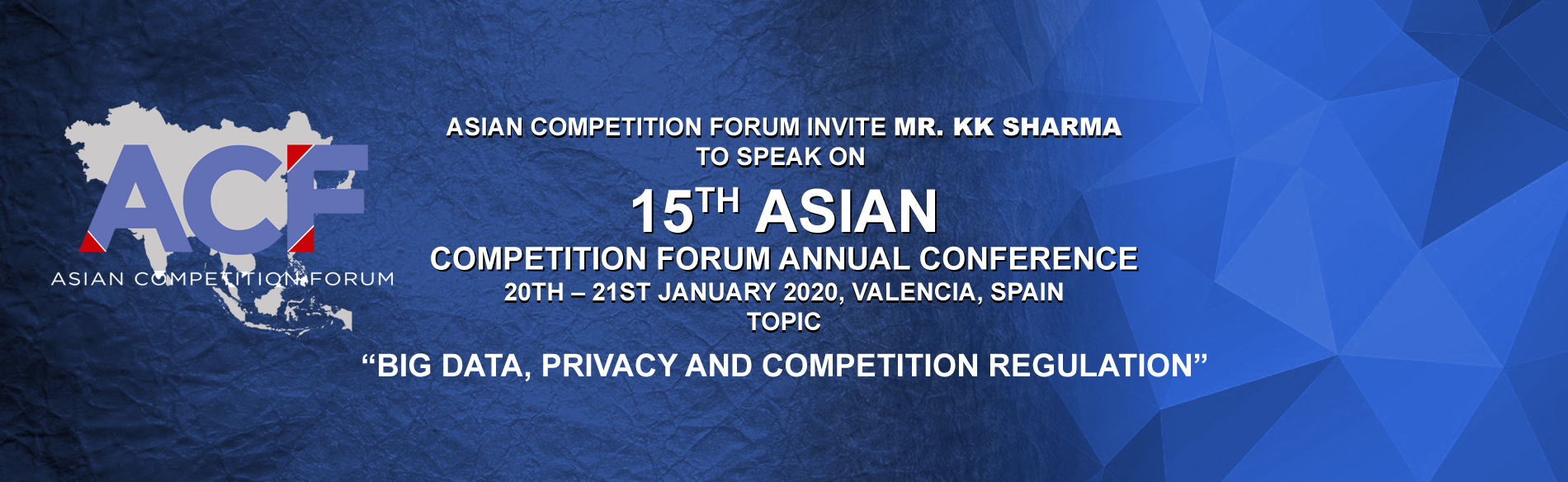 Invitation to Speak at 15th Asian Competition Forum Annual Conference: 20th – 21st January 2020, Valencia, Spain